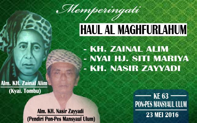 Haul KH. Zainal ke 63, Ny. Hj. Siti Mariyah ke 41, KH Nasir Yayyadi Ke 14 (23 Mei 2016)